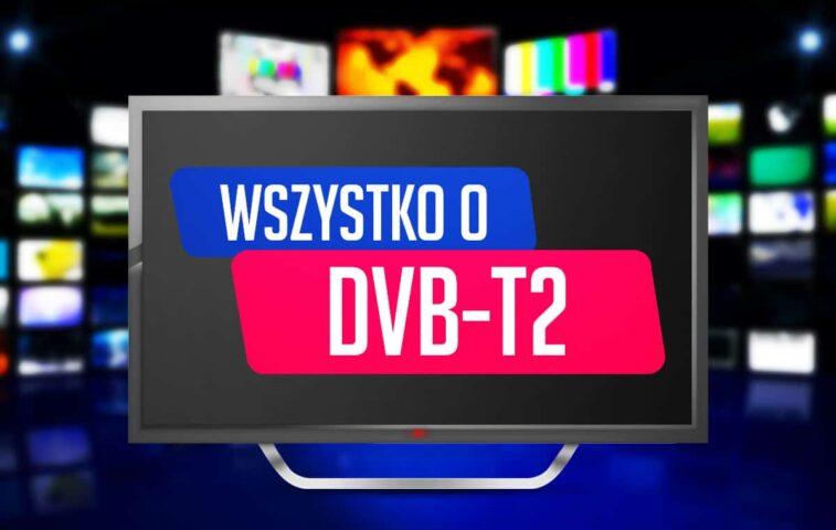DVB-T2 wszystkie informacje
